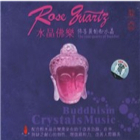 The Rose Quartz of Buddhist (New Age)