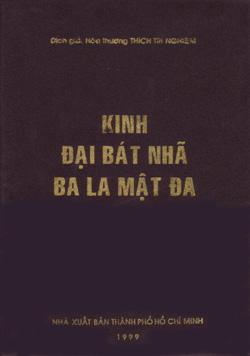"""KINH ĐẠI BÁT NHÃ BA LA MẬT ĐA -  Hán dịch: Pháp Sư Huyền Trang - Việt dịch: Hòa Thượng Trí Nghiêm <br ><font style=""""color:red"""">(Ấn hành năm 1999 - 24 Tập  - 600 Quyển )</font>"""