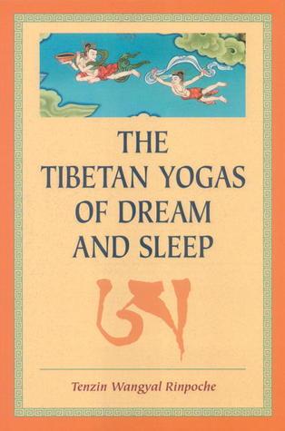 NHỮNG YOGA TÂY TẠNG VỀ GIẤC MỘNG VÀ GIẤC NGỦ Nguyên tác: The Tibetan Yogas of Dream and Sleep Nhà Xuất Bản Snow Lion Ithaca, New York, 1998 Việt dịch: Đương Đạo - Nhà Xuất Bản Thiện Tri Thức, 2000