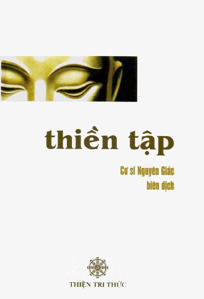 Thiền Tập, Nguyên Giác biên dịch - NXB Thiện Tri Thức 2005