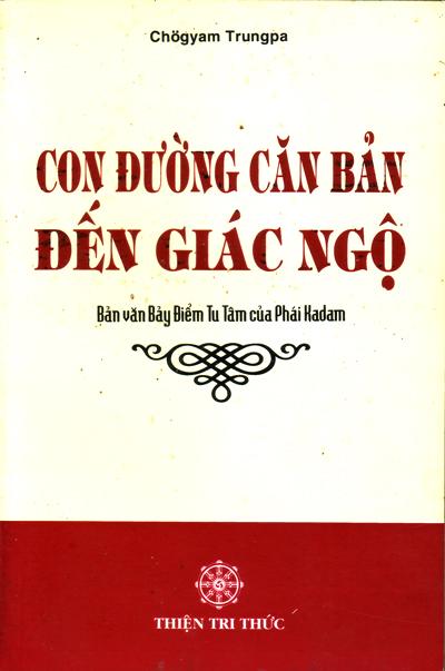 Con Đường Căn Bản Đến Giác Ngộ - Việt dịch : Trùng Hưng. NXB TTT