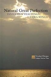 NYOSHUL KHENPO ĐẠI TOÀN THIỆN TỰ NHIÊN Thiền Tây Tạng và những Bài Ca Kim Cương - Nguyễn An Cư dịch N.X.B Thiện Tri Thức, 1999