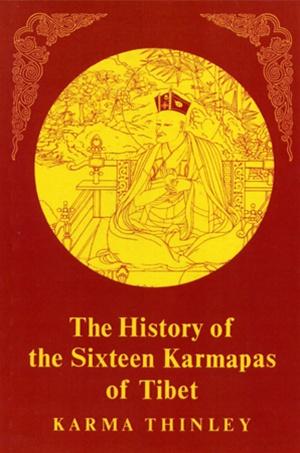 CUỘC ĐỜI SIÊU VIỆT CỦA 16 VỊ TỔ KARMAPA TÂY TẠNG Nguyên tác: The History of Sixteen Karmapas of Tibet Karma Thinley Rinpoche - Việt dịch: Nguyễn An Cư Thiện Tri Thức  2543-1999
